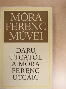 Móra Ferenc - Daru utcától a Móra Ferenc utcáig [antikvár]