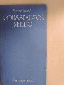 Vincze László - Rousseau-tól Neillig [antikvár]