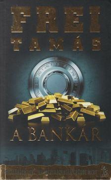 Frei Tamás - A bankár [antikvár]