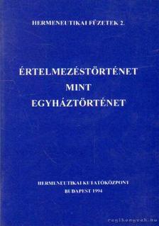 Fabiny Tibor - Értelmezéstörténet mint egyháztörténet [antikvár]