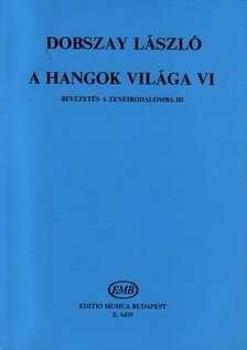 DOBSZAY LÁSZLÓ - A HANGOK VILÁGA VI