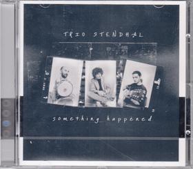 SOMETHING HAPPENED/ÚJRAKIADÁS/ CD TRIO STENDHAL