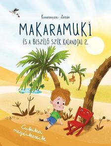 Kovalovszki Zoltán - Makaramuki és a Beszélő Szék kalandjai 2. - Cukika megérkezik