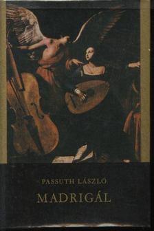 PASSUTH LÁSZLÓ - Madrigál [antikvár]