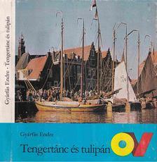 Gyárfás Endre - Tengertánc és tulipán [antikvár]