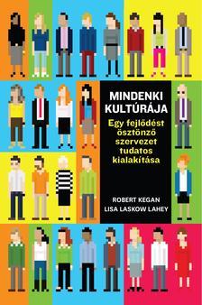 Robert Kegan, Lisa Laskow Lahey - Mindenki kultúrája