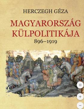 Herczeg Géza - Magyarország külpolitikája 896-1919