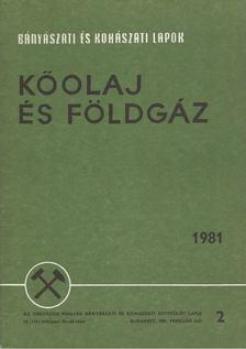 Kassai Lajos - Bányászati és Kohászati Lapok - Kőolaj és földgáz 1981. február [antikvár]