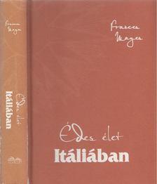 MAYES, FRANCES - Édes élet Itáliában [antikvár]