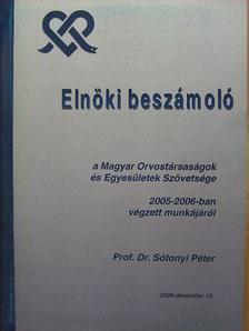 Prof. Dr. Sótonyi Péter - Elnöki beszámoló 2006. december [antikvár]