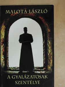 Malota László - A gyalázatosak szentélye [antikvár]
