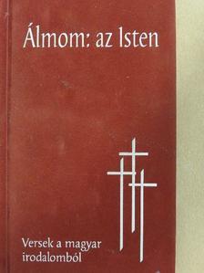 Ady Endre - Álmom: az Isten [antikvár]