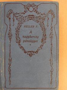Frank Heller - A nagyherceg pénzügyei [antikvár]