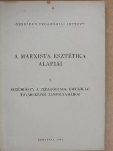 Fövény Lászlóné - A marxista esztétika alapjai I. [antikvár]