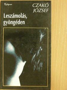 Czakó József - Leszámolás, gyöngéden [antikvár]