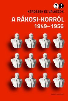 Baráth Magdolna, Feitl István - Kérdések és válaszok a Rákosi-korról - 1949-1956