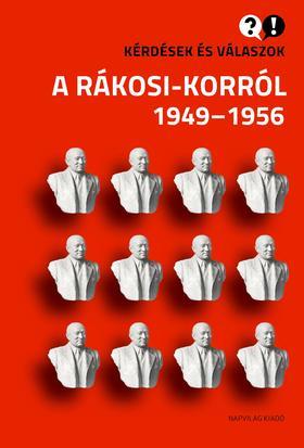 Baráth Magdolna, Feitl István - Kérdések és válaszok a Rákosi-korról, 1949-1956