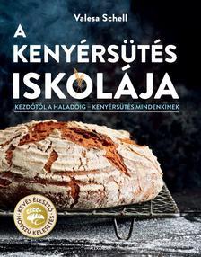 Valesa Schell - A kenyérsütés iskolája