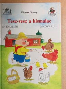 Richard Scarry - Tesz-vesz a kismalac [antikvár]