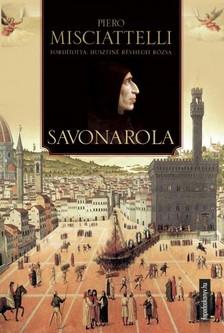 Misciattelli Piero - Savonarola [eKönyv: epub, mobi]
