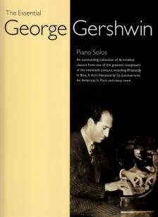 GERSHWIN - THE ESSENTIAL GEORGE GERSHWIN. PIANO SOLOS