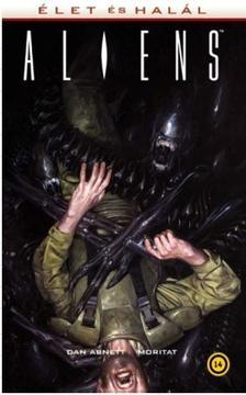 Dan Abnett - Aliens: Élet és halál (képregény)