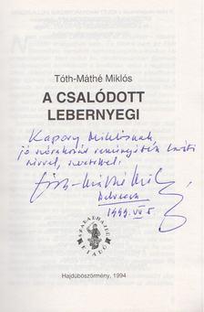 Tóth-Máthé Miklós - A csalódott lebernyegi (Dedikált) [antikvár]