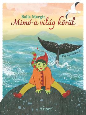 BALLA MARGIT - Mimó a világ körül