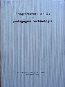 Ábrahám Károlyné - Programozott tanítás és pedagógiai technológia [antikvár]