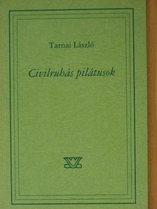 Tarnai László - Civilruhás pilátusok [antikvár]