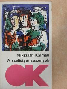Mikszáth Kálmán - A szelistyei asszonyok/Az eladó birtok [antikvár]