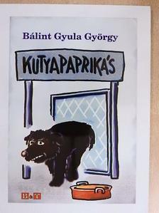 Bálint Gyula György - Kutyapaprikás [antikvár]