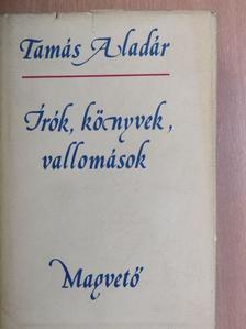 Tamás Aladár - Írók, könyvek, vallomások [antikvár]