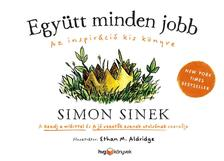 Simon Sinek - Együtt minden jobb - Az inspiráció kis könyve