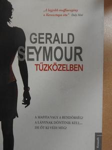 Gerald Seymour - Tűzközelben [antikvár]