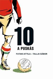 Futaki Attila és Tallai Gábor - 10 -- A Puskás