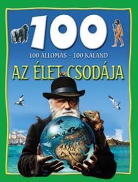 Nagy Éva - Az élet csodája - 100 állomás - 100 kaland