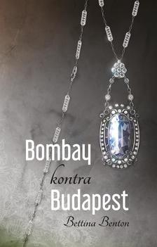 Bettina Benton - Bombay kontra Budapest