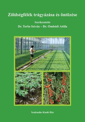 Dr. Terbe István-Dr. Ombódi Attila - Zöldségfélék trágyázása és öntözése