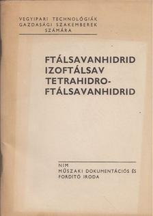 Bognár József - Ftálsavanhidrid, izoftálsav, tetrahidroftálsavanhidrid [antikvár]