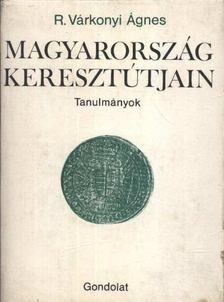 R. VÁRKONYI ÁGNES - Magyarország keresztútjain [antikvár]