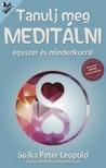 Sojka Peter Leopold - Tanulj meg meditálni egyszer és mindenkorra! [eKönyv: epub, mobi]