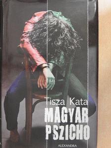 Tisza Kata - Magyar pszicho [antikvár]