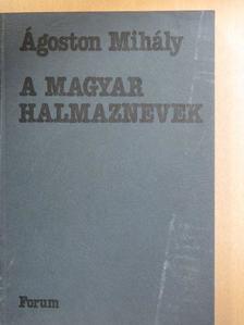 Ágoston Mihály - A magyar halmaznevek [antikvár]