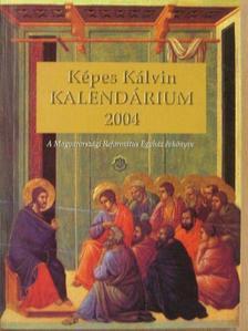 Balkus Csaba - Képes Kálvin Kalendárium 2004. [antikvár]