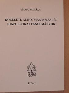 Samu Mihály - Közéleti, alkotmányozási és jogpolitikai tanulmányok [antikvár]