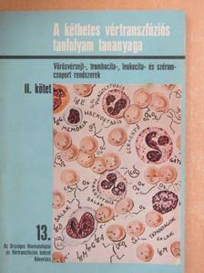 Dr. Gyódi K. Éva - A kéthetes vértranszfúziós tanfolyam tananyaga II. [antikvár]
