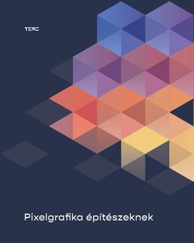 szerzői kollektíva - Pixelgrafika építészeknek