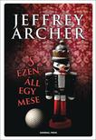 Jeffrey Archer - S EZEN ÁLL EGY MESE