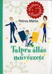 Petrus Márta - Talpra állás művészete [antikvár]
